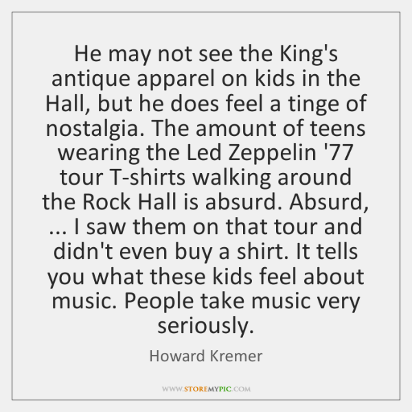 He may not see the King's antique apparel on kids in the ...
