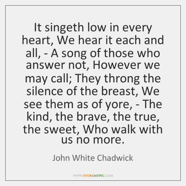 It singeth low in every heart, We hear it each and all, ...