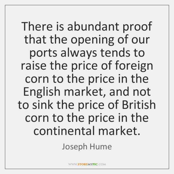 There is abundant proof that the opening of our ports always tends ...