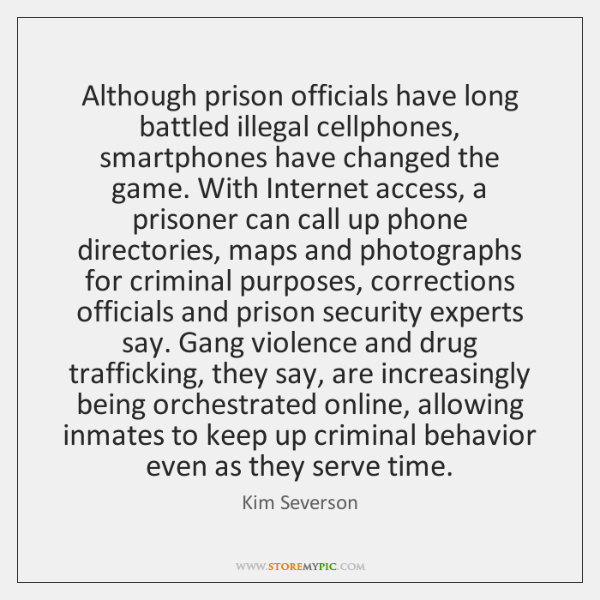 Although prison officials have long battled illegal cellphones, smartphones have changed the ...
