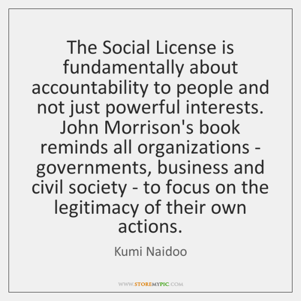 The Social License is fundamentally about accountability to people and not just ...