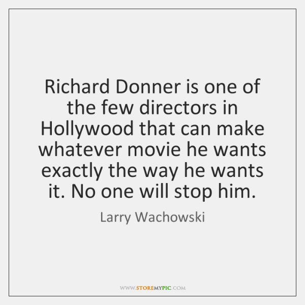 Richard Donner is one of the few directors in Hollywood that can ...