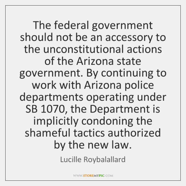 The federal government should not be an accessory to the unconstitutional actions ...