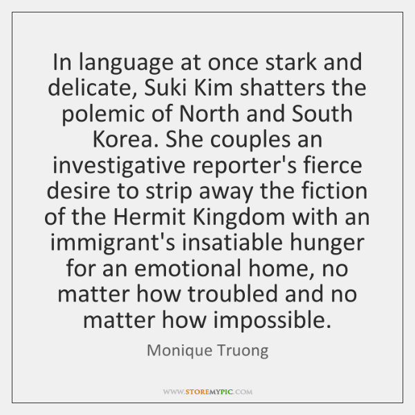 In language at once stark and delicate, Suki Kim shatters the polemic ...