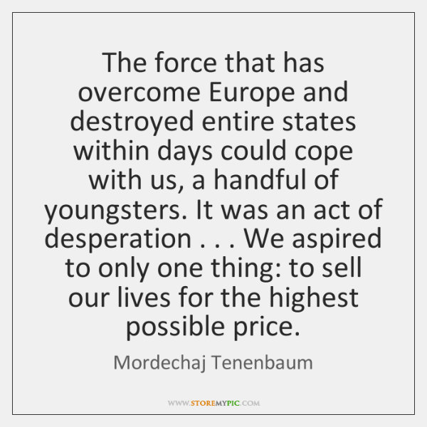 The force that has overcome Europe and destroyed entire states within days ...