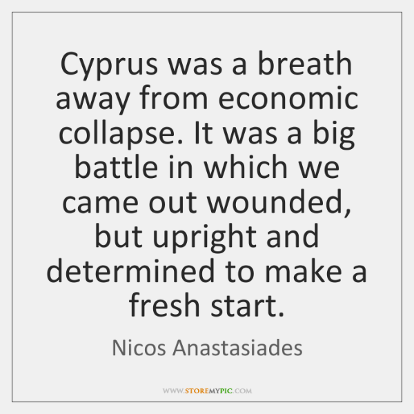 Cyprus was a breath away from economic collapse. It was a big ...