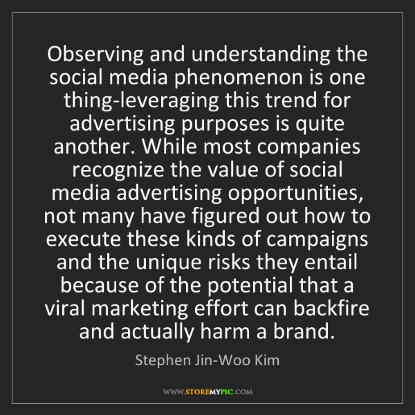 Stephen Jin-Woo Kim: Observing and understanding the social media phenomenon...