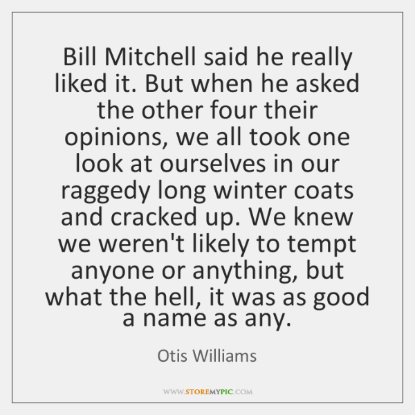 Bill Mitchell said he really liked it. But when he asked the ...