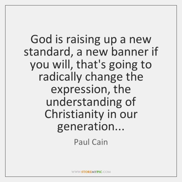 God is raising up a new standard, a new banner if you ...