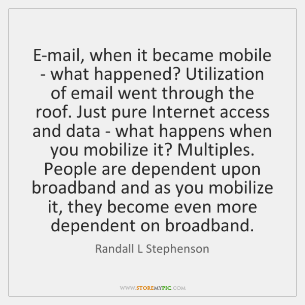 E-mail, when it became mobile - what happened? Utilization of email went ...