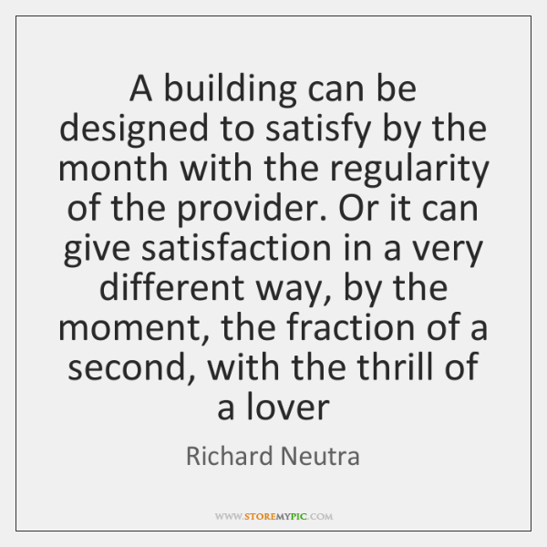 A building can be designed to satisfy by the month with the ...