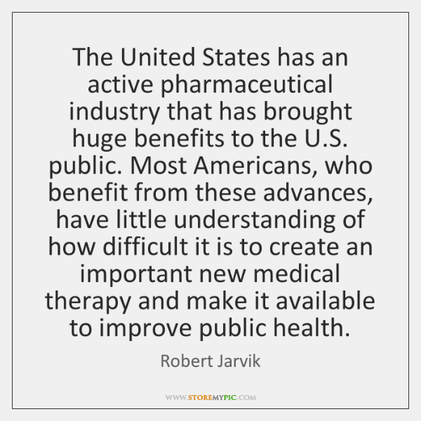 The United States has an active pharmaceutical industry that has brought huge ...