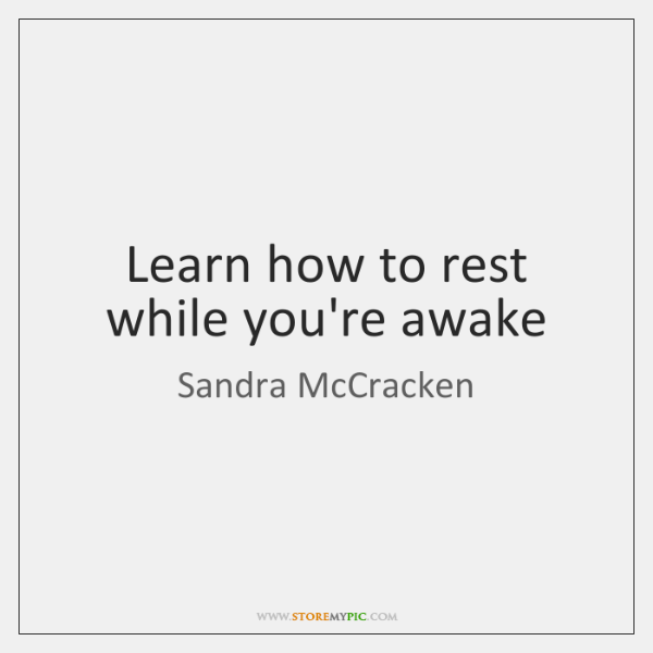 Learn how to rest while you're awake