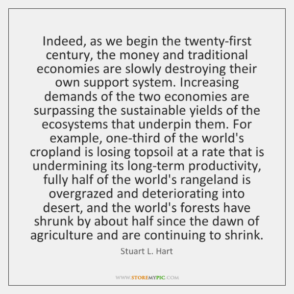 Indeed, as we begin the twenty-first century, the money and traditional economies ...