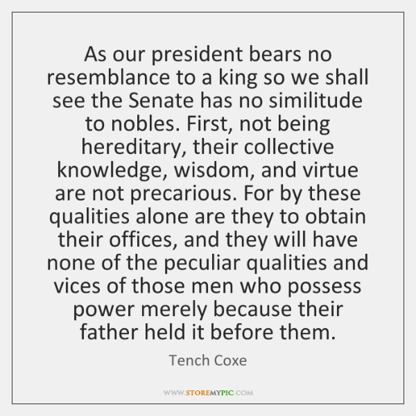 As our president bears no resemblance to a king so we shall ...