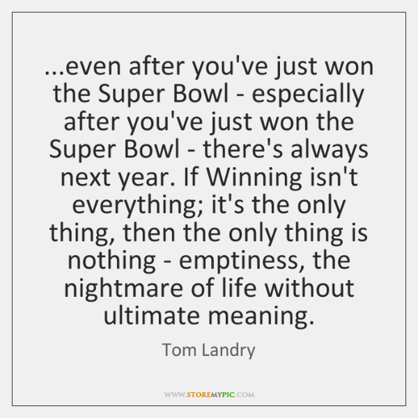 ...even after you've just won the Super Bowl - especially after you've ...