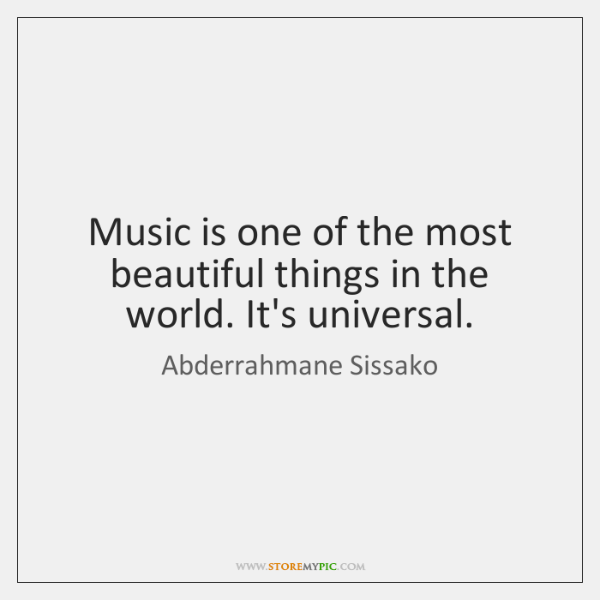 Music is one of the most beautiful things in the world. It's ...
