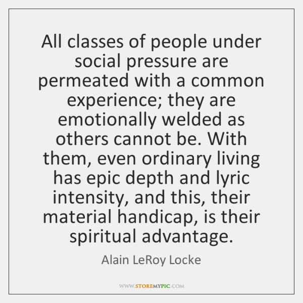 All classes of people under social pressure are permeated with a common ...