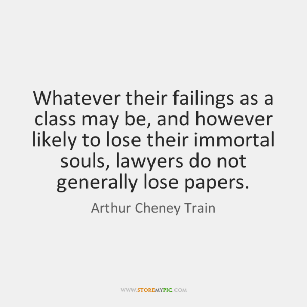 Whatever their failings as a class may be, and however likely to ...