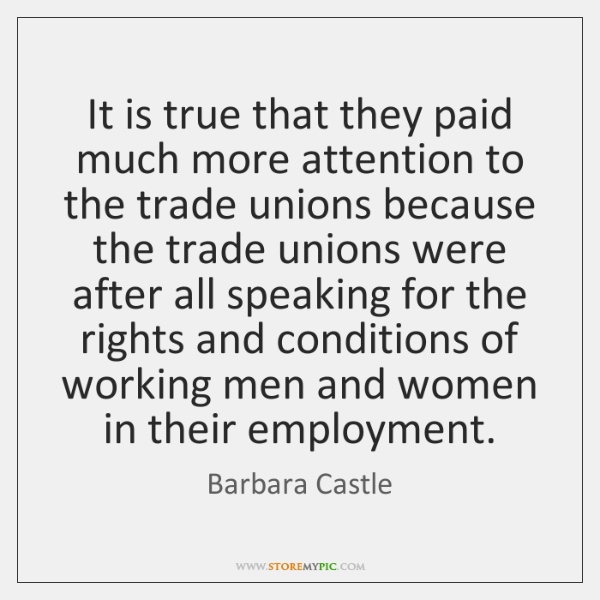 It is true that they paid much more attention to the trade ...