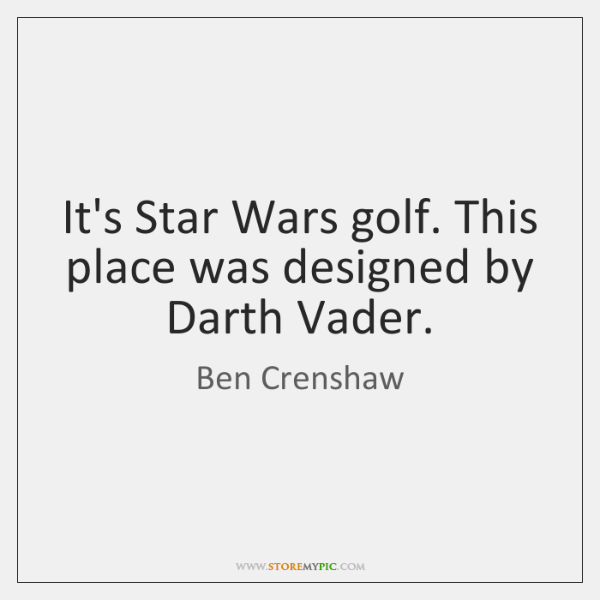 It's Star Wars golf. This place was designed by Darth Vader.