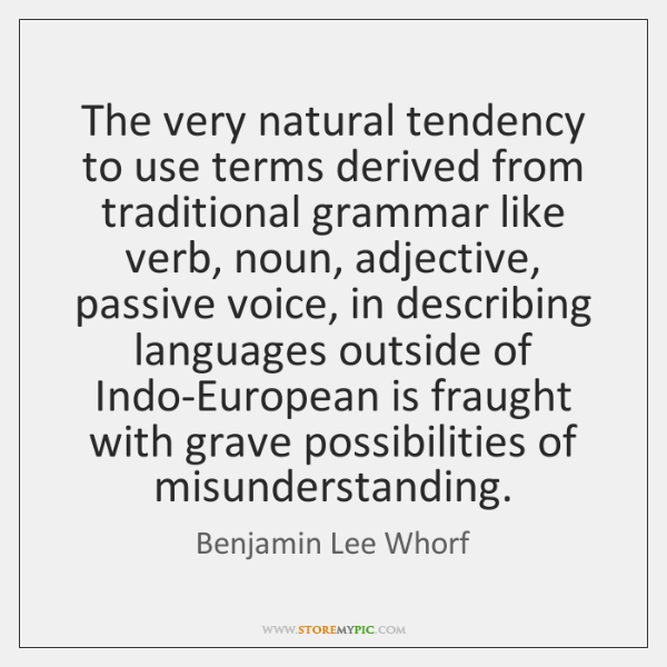 The very natural tendency to use terms derived from traditional grammar like ...