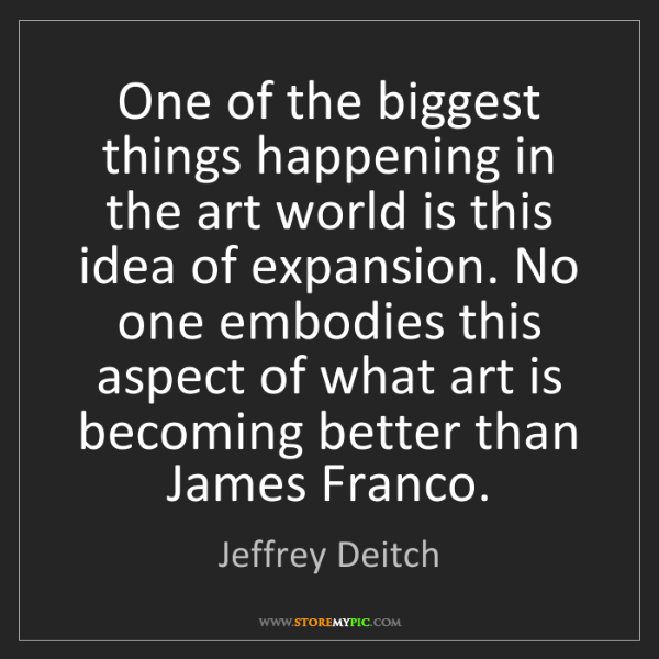 Jeffrey Deitch: One of the biggest things happening in the art world...