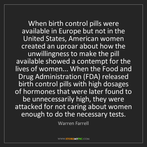 Warren Farrell: When birth control pills were available in Europe but...
