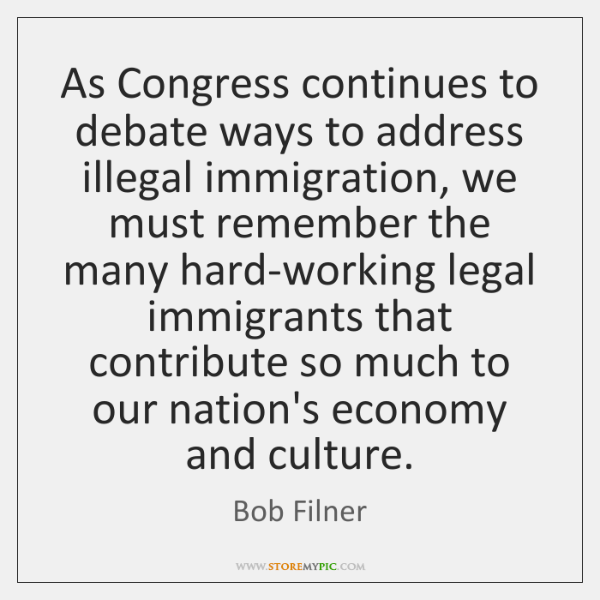 As Congress continues to debate ways to address illegal immigration, we must ...