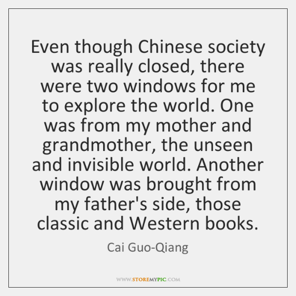 Even though Chinese society was really closed, there were two windows for ...