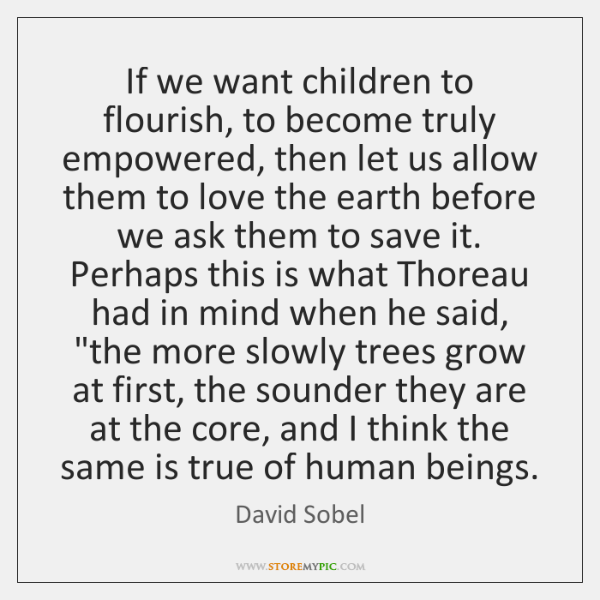 If we want children to flourish, to become truly empowered, then let ...