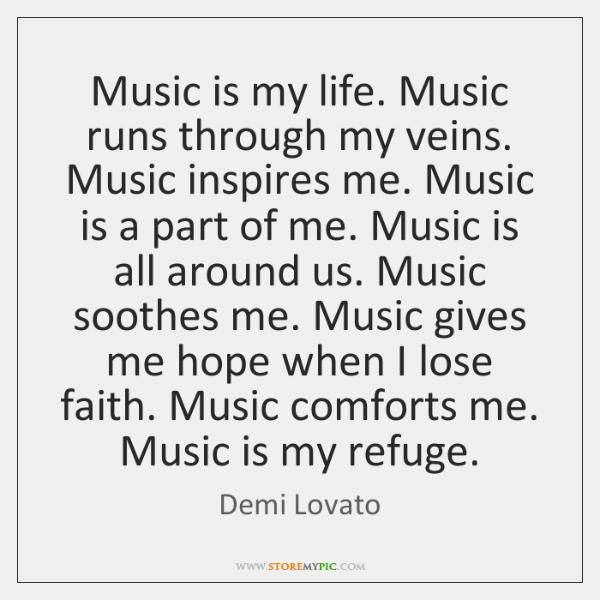 Music Is My Life Music Runs Through My Veins Music Inspires Me