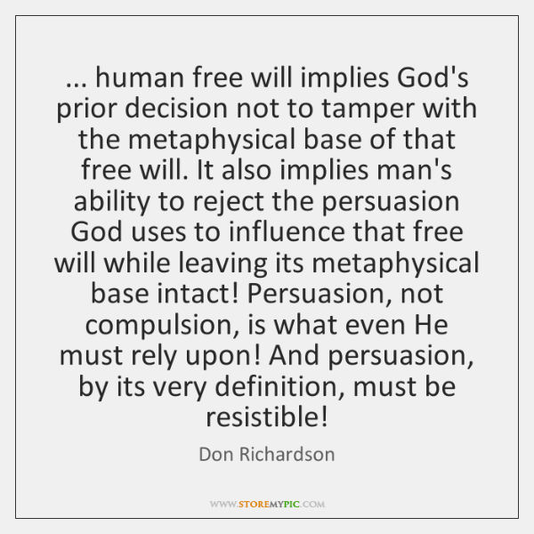 ... human free will implies God's prior decision not to tamper with the ...