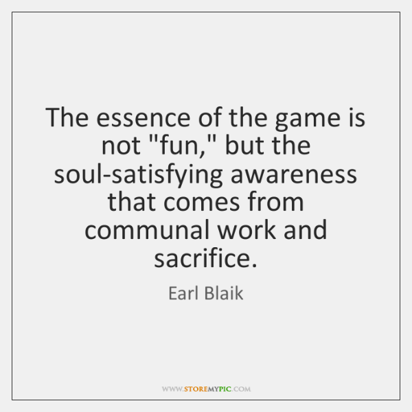 The essence of the game is not
