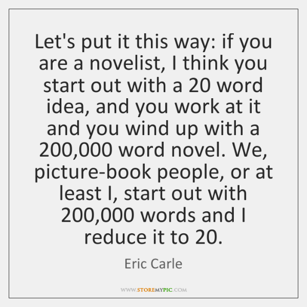 Let's put it this way: if you are a novelist, I think ...