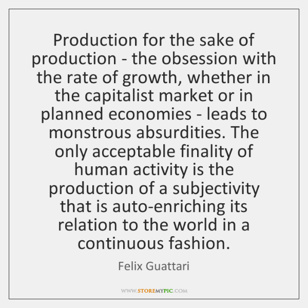Production for the sake of production - the obsession with the rate ...