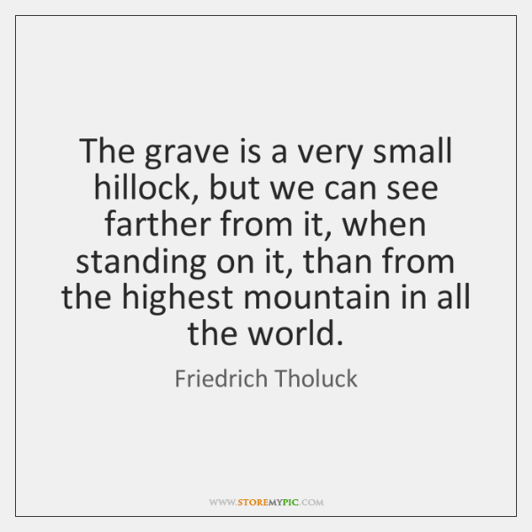The grave is a very small hillock, but we can see farther ...