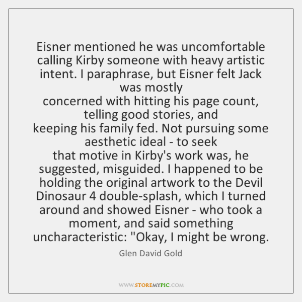 Eisner mentioned he was uncomfortable calling Kirby someone with heavy artistic intent. ...