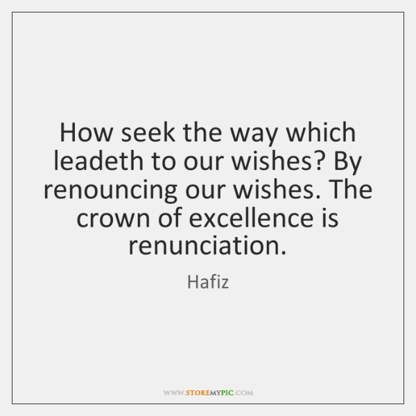 How seek the way which leadeth to our wishes? By renouncing our ...