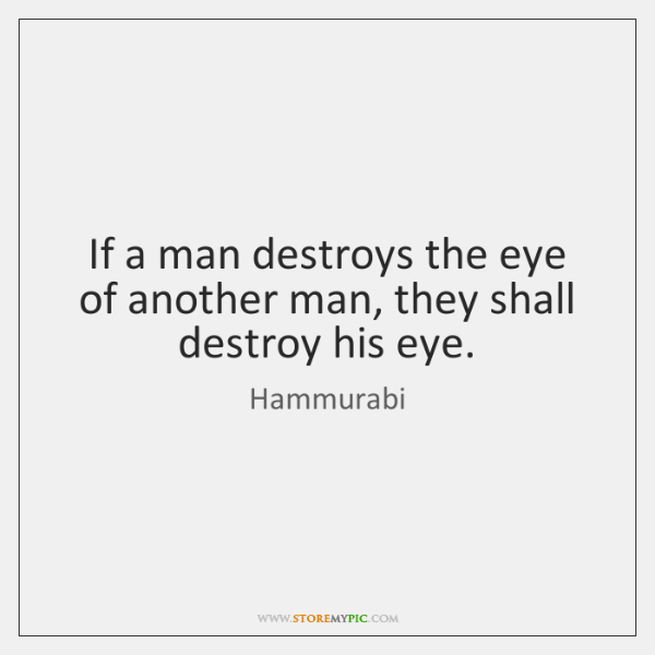 If a man destroys the eye of another man, they shall destroy ...
