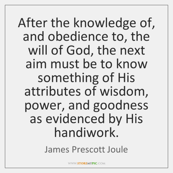After the knowledge of, and obedience to, the will of God, the ...