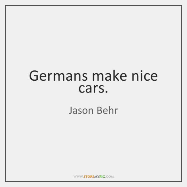 Germans make nice cars.