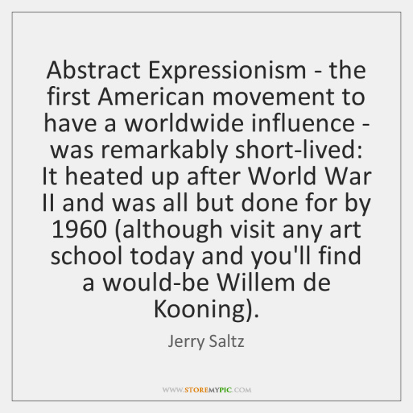 Abstract Expressionism - the first American movement to have a worldwide influence ...
