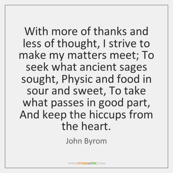 With more of thanks and less of thought, I strive to make ...