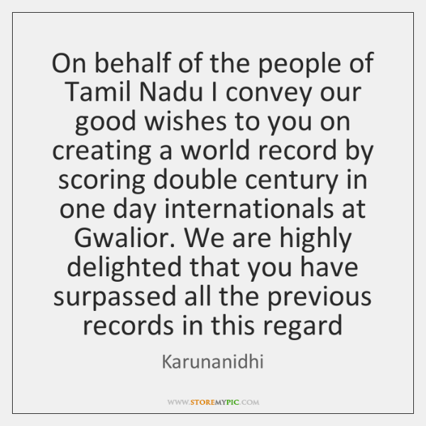 On behalf of the people of Tamil Nadu I convey our good ...