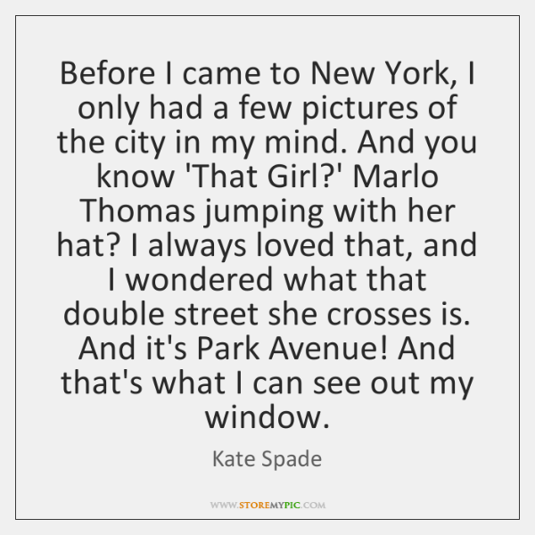 Before I came to New York, I only had a few pictures ...