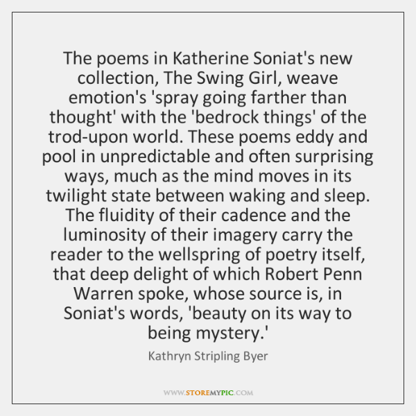 The poems in Katherine Soniat's new collection, The Swing Girl, weave emotion's ...