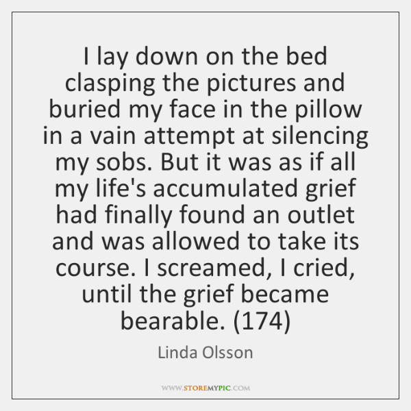 I lay down on the bed clasping the pictures and buried my ...