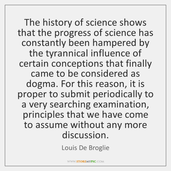 The history of science shows that the progress of science has constantly ...