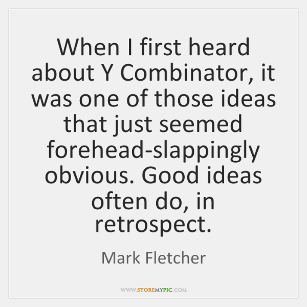 When I first heard about Y Combinator, it was one of those ...